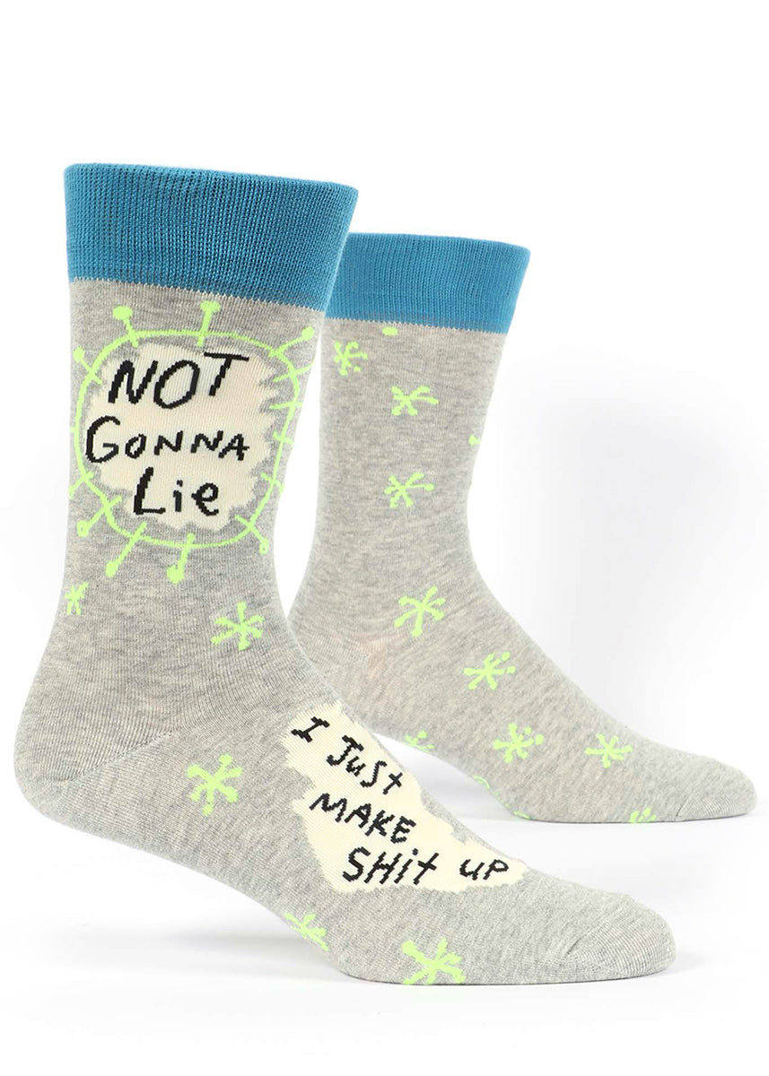 "Funny socks for men with the words ""Not gonna lie,  I just make shit up."""