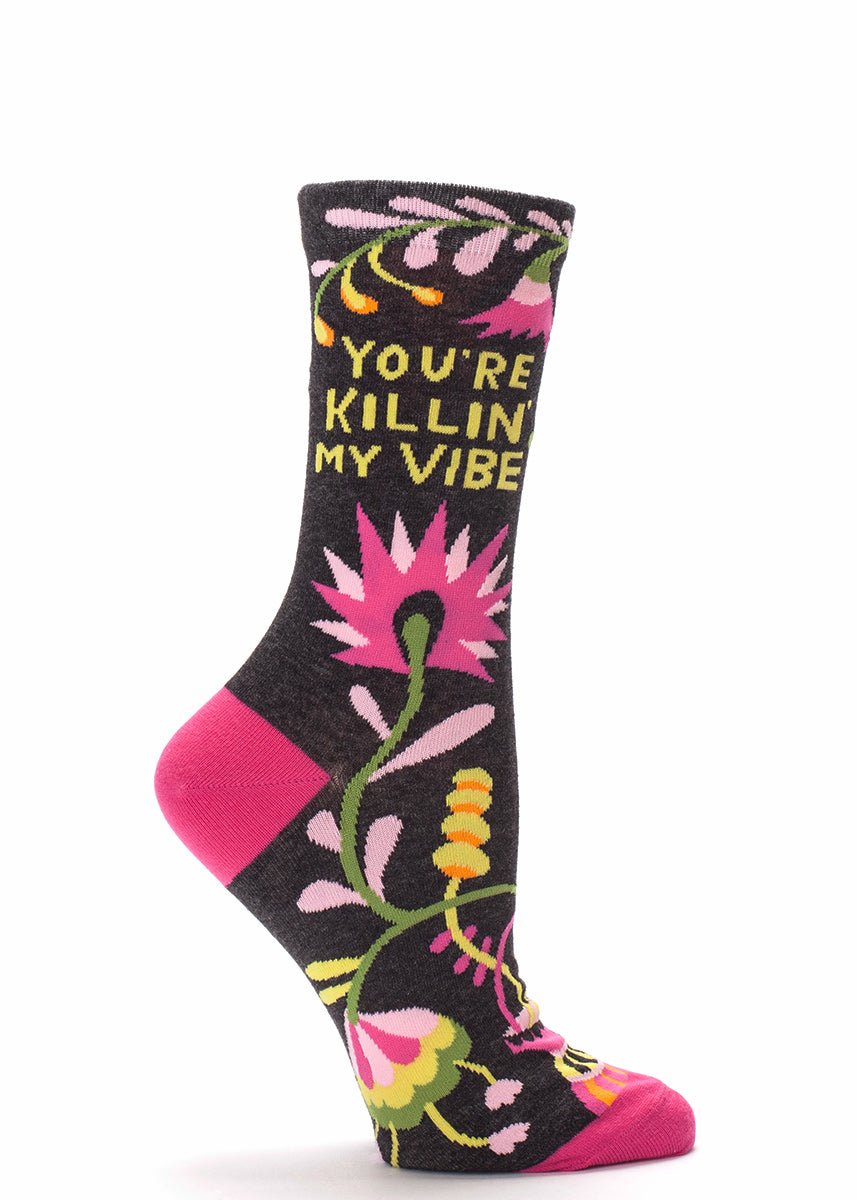 Don't let anyone kill your vibe in these fun floral socks!