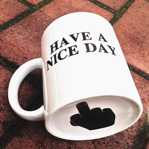 Creative Have a Nice Day Fuck Finger Coffee Mug