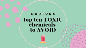 TOP TEN Chemicals to AVOID in your self care products