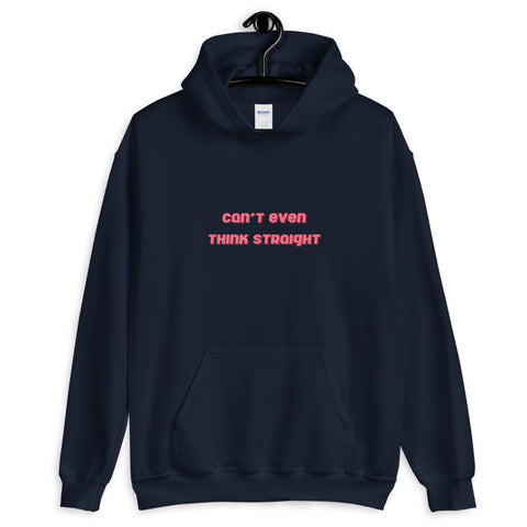 can't even think straight - hoodie