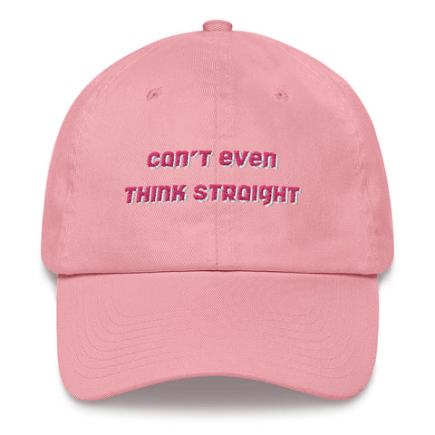 can't even think straight hat - pink