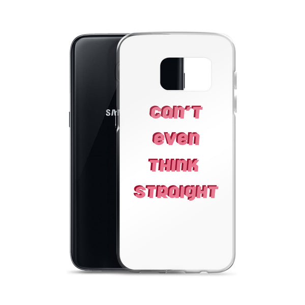 can't even think straight - samsung case, white