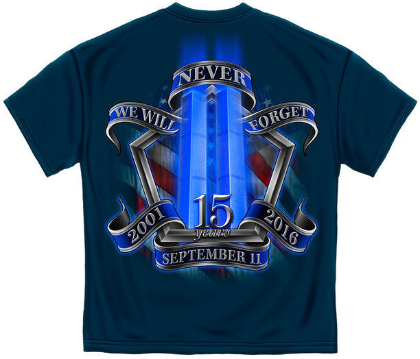 "September 11th Tribute 15 Year Anniversay ""WE WILL NEVER FORGET"" T Shirt"