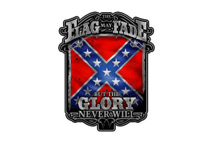 The Flag May Fade But The Glory Never Will. Rebel Glory Reflective Decal