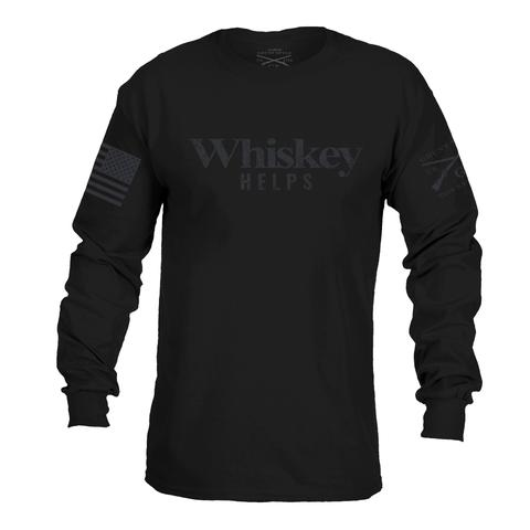 Grunt Style Whiskey Helps -  Long Sleeve