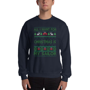 All I Want For Christmas Is My Sailor Unisex Christmas Sweatshirt