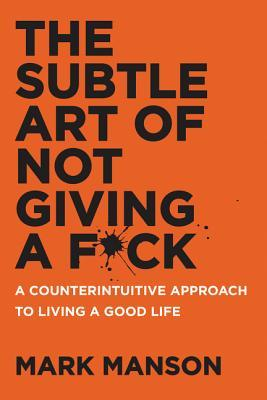 The Subtle Art of Not Giving a F*ck: A Counterintuitive Approach to Living a Good Life - Online Bookshop in Nigeria | Shop Kids, health, romantic & more Books!