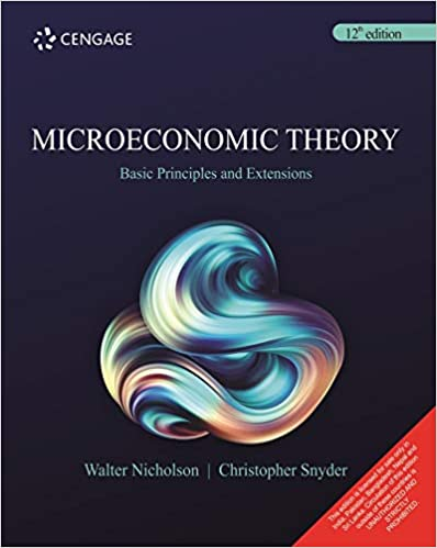 Microeconomic Theory : Basic Principles And Extensions, 12Th Edition [Paperback] Walter Nicholson | Christopher Snyder - Online Bookshop in Nigeria | Shop Kids, health, romantic & more Books!