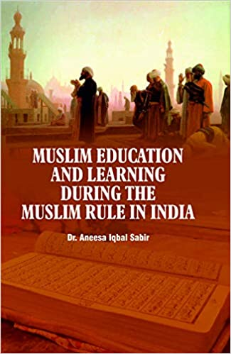 Muslim Education And Learning During The Muslim Rule in India - Online Bookshop in Nigeria | Shop Kids, health, romantic & more Books!
