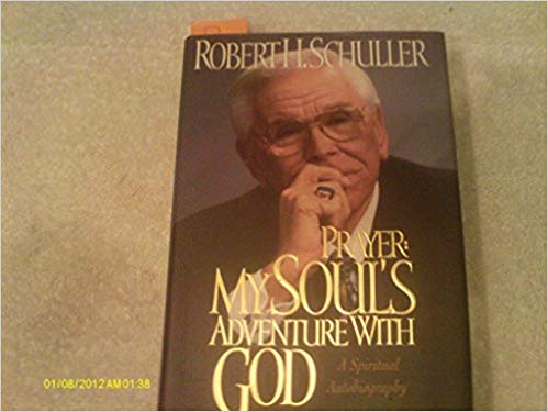 Prayer: My Soul's Adventure with God: A Spiritual Autobiography by Robert H. Schuller (1995) Hardcover - Online Bookshop in Nigeria | Shop Kids, health, romantic & more Books!
