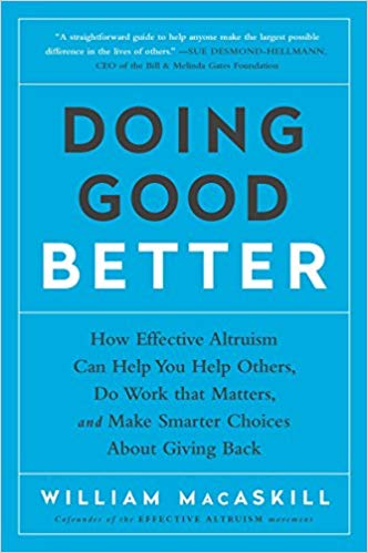 Doing Good Better: How Effective Altruism Can Help You Help Others, Do Work that Matters, and Make Smarter Choices about Giving Back - Online Bookshop in Nigeria | Shop Kids, health, romantic