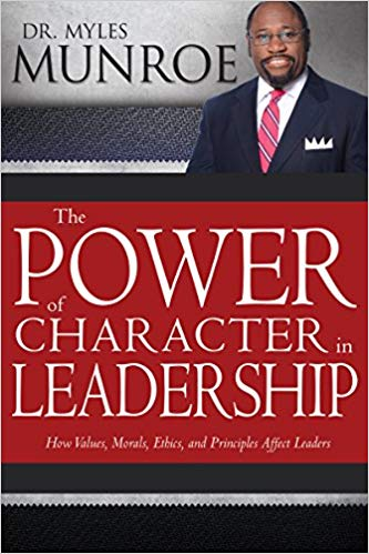 The Power of Character in Leadership: How Values, Morals, Ethics, and Principles Affect Leaders - Online Bookshop in Nigeria | Shop Kids, health, romantic & more Books!