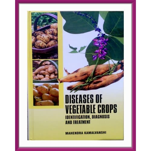 Diseases of vegetable crops: Identification, diagnosis and treatment - Online Bookshop in Nigeria | Shop Kids, health, romantic & more Books!