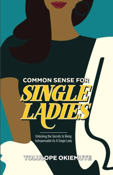 Common Sense for Single Ladies - Online Bookshop in Nigeria | Shop Kids, health, romantic & more Books!
