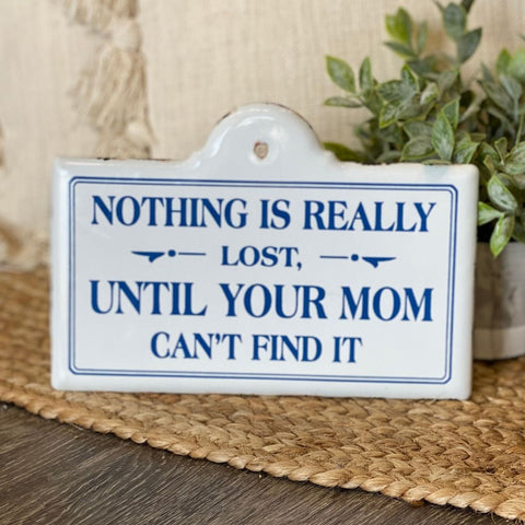 Nothing Is Lost Sign