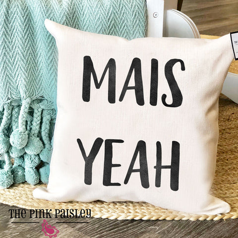 Mais Yeah Pillow