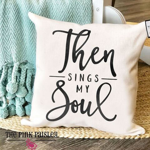 Then Sings My Soul Pillow