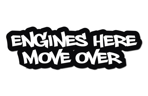 ENGINES HERE MOVE OVER HELMET DECAL