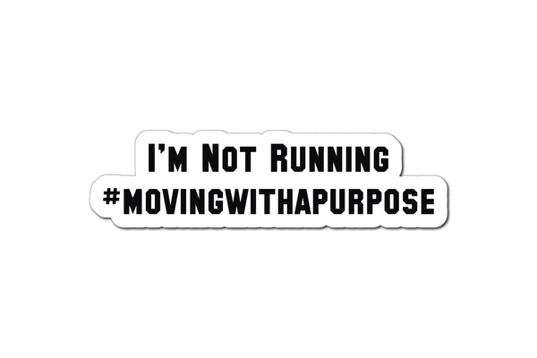 I'M NOT RUNNING #MOVINGWITHAPURPOSE HELMET DECAL