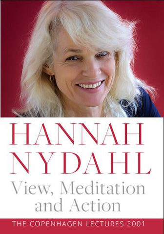 Hannah Nydahl. View, Meditation and Action