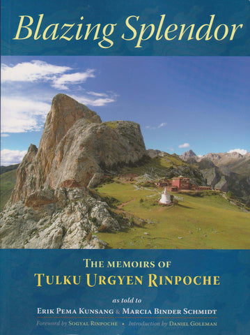 Blazing Splendor - The Memoirs of Tulku Urgyen Rinpoche