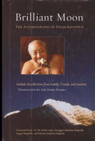 Brilliant Moon - The Autobiography of Dilgo Khyentse