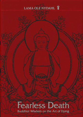 Fearless Death – Buddhist Wisdom on the Art of Dying