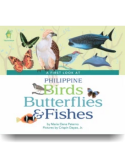 A First Look At Philippine BIRDS, BUTTERFLIES & FISHES  Board Book - Philippine Expressions Bookshop