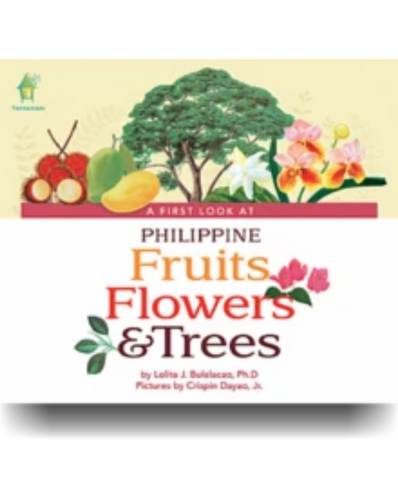 A First Look At Philippine  FRUITS, FLOWERS & TREES  Board Book