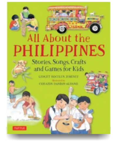 All About The Philippines: Stories, Songs, Crafts And Games For Children - Philippine Expressions Bookshop