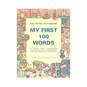 Philippine Pictionary: My First 100 Words (A Child's First Illustrated English-Pilipino Dictionary)