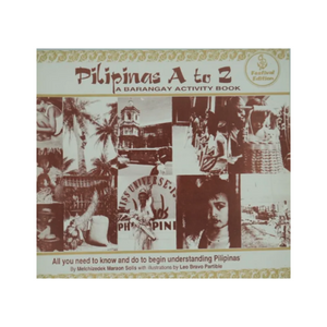 Pilipinas A to Z: A Barangay Activity Book (All You Need To Know And Do To Begin Understanding Pilipinas) - Philippine Expressions Bookshop