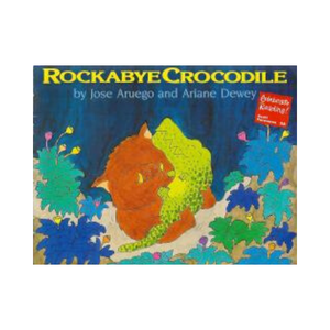 Rockabye Crocodile: A Folktale from the Philippines