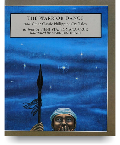 The Warrior Dance: And Other Classic Philippine Sky Tales