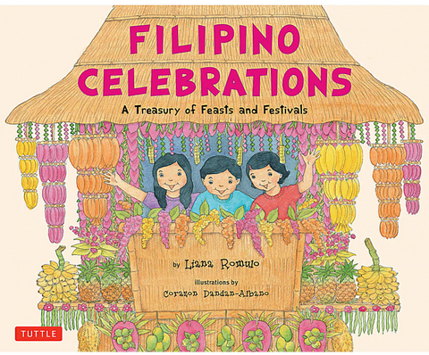Filipino Celebrations: A Treasury Of Feasts And Festivals - Philippine Expressions Bookshop