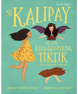 Kalipay and the Tiniest Tiktik: A CebuanoTale