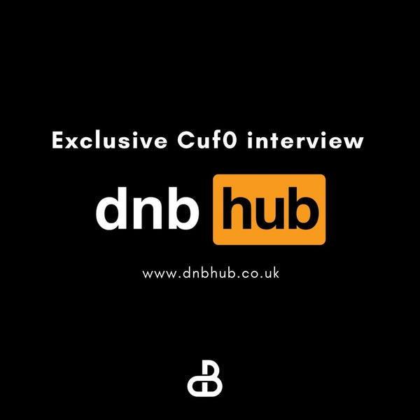 Cuf0 INTERVIEW -- dnbhub exclusive
