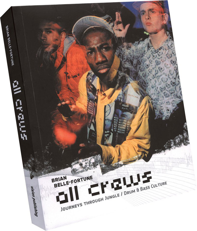 All Crews - Journey's through Jungle/Drum and Bass - Paperback Book