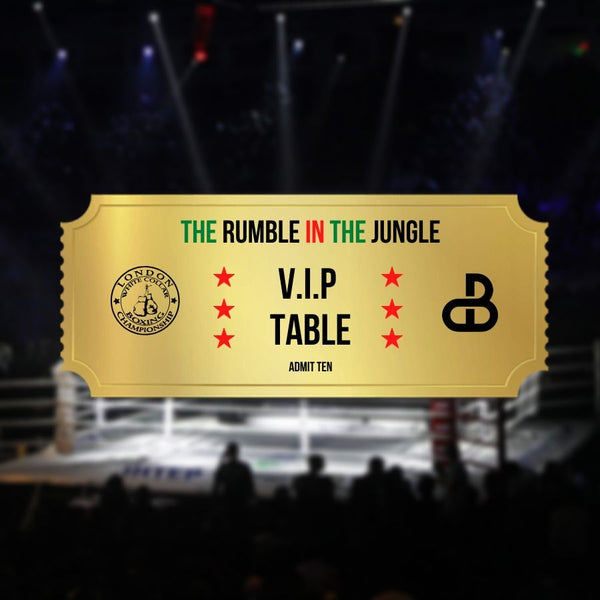 The Rumble in The Jungle - VIP Table - Early Bird
