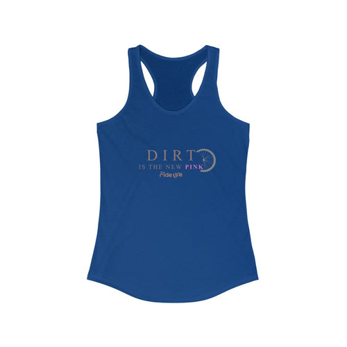 Dirt Is The New Pink Racerback Tank
