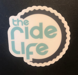 Cut Out The Ride Life Sticker