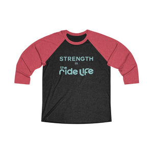 Strength In The Ride Life 3/4 Sleeve