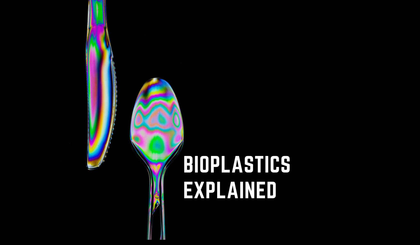 Bioplastics Explained