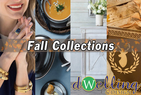Fall Collections | Dwelling & Design