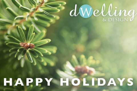 Dwelling & Design | Holiday Hours