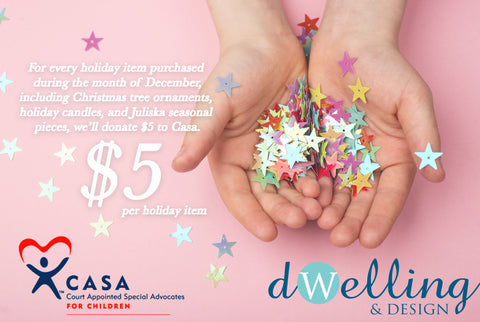 CASA Holiday Donation | Dwelling & Design