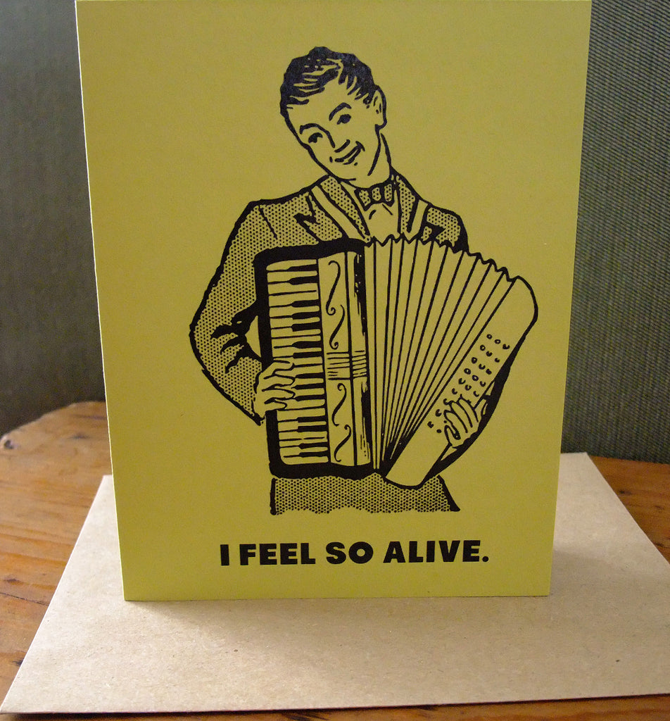 I feel so alive!  Greeting Card