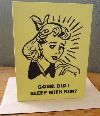 Gosh, did I sleep with him?  Greeting Card