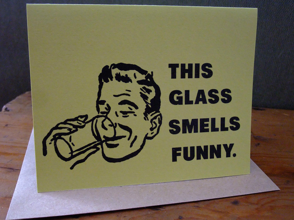 This glass smells funny.  Greeting Card